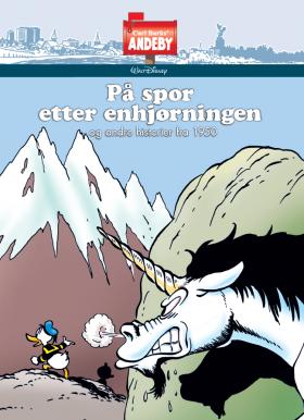 CARL BARKS' ANDEBY PÅ SPOR ETTER ENHJØRN