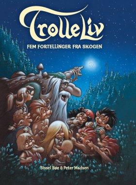 TROLLELIV, FEM FORTELLINGER FRA SKOGEN M